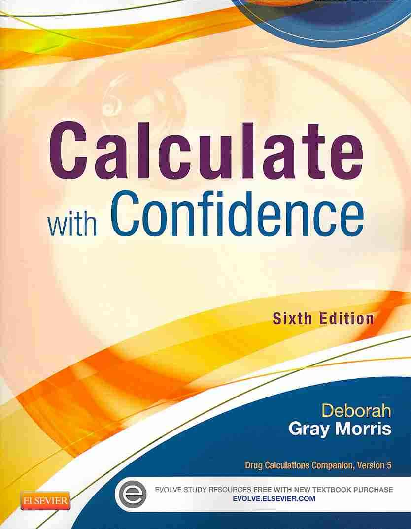 Calculate With Confidence By Gray Morris, Deborah C.