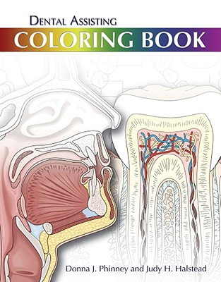 Dental Assisting Coloring Book By Phinney, Donna J./ Halstead, Judy H.